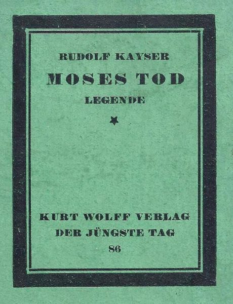 """פרו של קייזר, מות משה, שיצא לאור ב-1921 ככרך האחרון בסדרה האקספרסיוניסטית """"היום האחרון"""" אצל המו""""ל קורט וולף"""